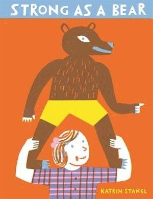 Strong As A Bear de Katrin Stangl