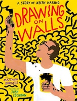 Drawing On Walls: A Life Of Keith Haring