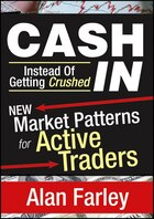 Cash In Instead of Getting Crushed: New Market Patterns for Active Traders