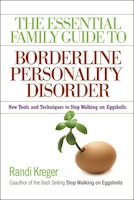 The Essential Family Guide to Borderline Personality Disorder: New Tools and Techniques to Stop…