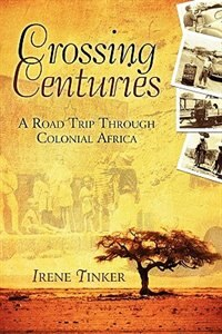 Crossing Centuries: A Road Trip Through Colonial Africa