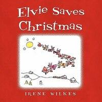 Elvie Saves Christmas