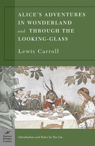 Alice's Adventures in Wonderland and Through the Looking Glass (Barnes & Noble Classics Series) by Lewis Carroll