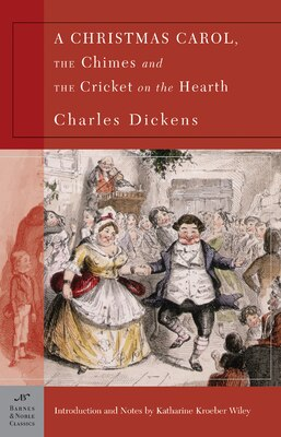 Book A Christmas Carol, The Chimes & The Cricket on the Hearth (Barnes & Noble Classics Series) by Charles Dickens