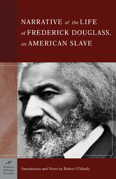 The Narrative of the Life of Frederick Douglass, An American Slave (Barnes & Noble Classics Series): An American Slave by Frederick Douglass