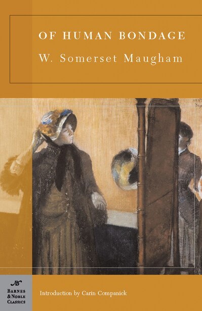 Of Human Bondage (Barnes & Noble Classics Series) by W. Somerset Maugham
