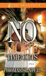 No More Time-Outs: A Novel by Thomas Slater