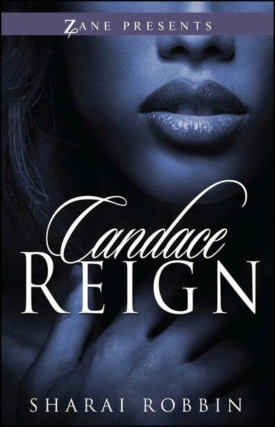 Candace Reign by Sharai Robbin