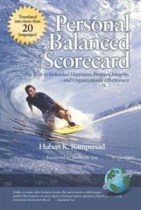 Personal Balanced Scorecard: The Way to Individual Happiness, Personal Integrity, and Organizational Effectiveness (PB) de Hubert K. Rampersad