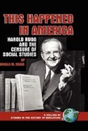 This Happened in America: Harold Rugg and the Censure of Social Studies (Hc)