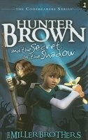 HUNTER BROWN AND THE SECRET OFTHE SHADOW