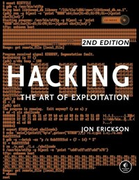 Hacking: The Art Of Exploitation, 2nd Edition: The Art of Exploitation