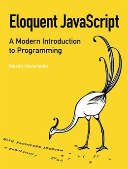 Book Eloquent JavaScript: A Modern Introduction To Programming by Marijn Haverbeke