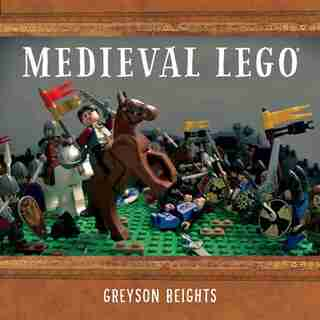 Medieval Lego by Greyson Beights