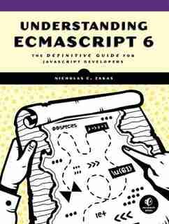 Understanding Ecmascript 6: The Definitive Guide For Javascript Developers by Nicholas C. Zakas