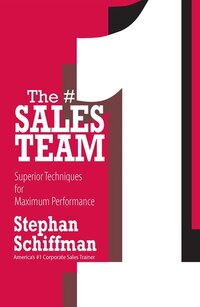 The #1 Sales Teams: Superior Techniques for Maximum Performance