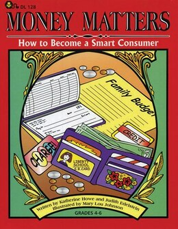 Book Money Matters: How to Become a Smart Consumer by Katherine Howe