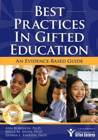 Best Practices in Gifted Education: An Evidence-Based Guide