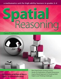 Spatial Reasoning: A Mathematics Unit for High-Ability Learners in Grades 2-4