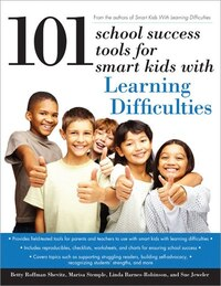 101 School Success Tools for Smart Kids With Learning Difficulties