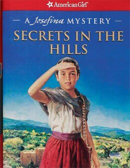 Book Secrets In The Hills: A Josefina Mystery by Kathleen Ernst