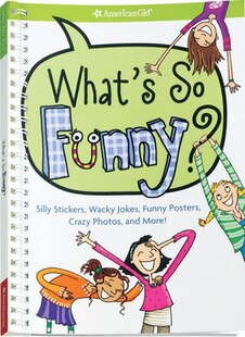 What's So Funny?: Silly Stickers, Wacky Jokes, Funny Posters, Crazy Photos And More