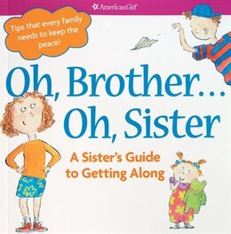 Book Oh Brother....oh, Sister!: A Sister's Guide To Getting Along by Brooks Whitney