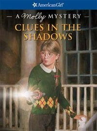 Book Clues In The Shadows: A Molly Mystery by Kathleen Ernst