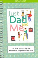 Book Just Dad And Me: The Fill-in- Tear-out, Fold-up Book Of Fun For Girls And Their Dads by Stacy Peterson