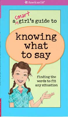 Book A Smart Girl's Guide To Knowing What To Say: Finding The Words To Fit Any Situation by Patti Kelley Criswell