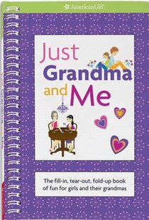 Just Grandma And Me: The Fill-in, Tear-out, Fold-up Book Of Fun For Girls And Their Grandmas