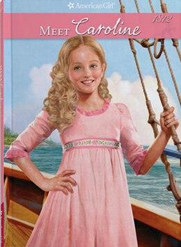 Book Meet Caroline: Book 1 by Kathleen Ernst