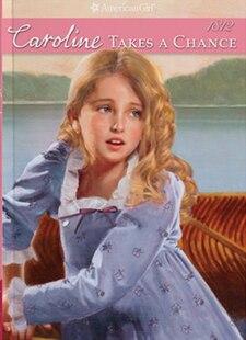 Caroline Takes a Chance: Book 4