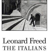 Leonard Freed: The Italians