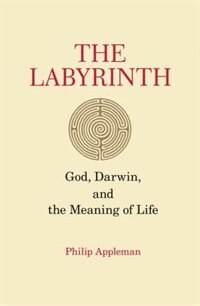 The Labyrinth: God Darwin And The Meaning Of Life