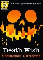 Death Wish: A Novel Approach To Cinema