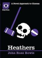 Heathers: A Novel Approach To Cinema