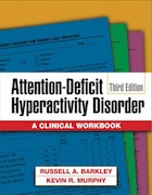 Attention-Deficit Hyperactivity Disorder: A Clinical Workbook
