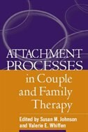 Attachment Processes in Couple and Family Therapy by Susan M. Johnson