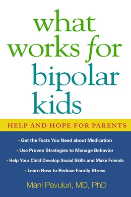 Book What Works For Bipolar Kids: Help and Hope for Parents by Mani Pavuluri