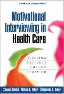 Motivational Interviewing in Health Care: Helping Patients Change Behavior by Stephen Rollnick