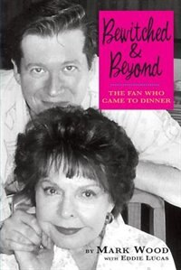 Bewitched And Beyond: The Fan Who Came To Dinner