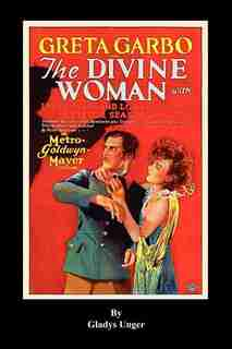The Divine Woman by Gladys Unger