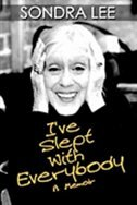 I've Slept With Everybody: A Memoir by Sondra Lee