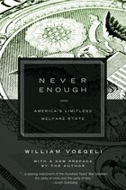 Never Enough: America?s Limitless Welfare State
