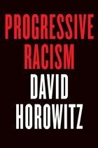 Progressive Racism: How the Civil Rights Movement Became a Lynch Mob