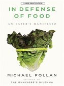 In Defense Of Food: Large Print Edition by Michael Pollan