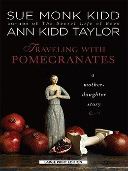 Book Traveling With Pomegranates: A Mother-daughter Story by Ann Kidd Taylor