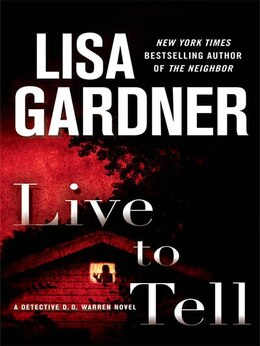Book Live To Tell: Large Print Edition by Lisa Gardner
