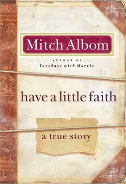 Book Have A Little Faith: A True Story by Mitch Albom